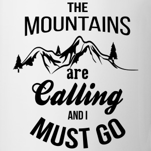 The Mountains Are Calling And I Must Go T-Shirts - Coffee/Tea Mug