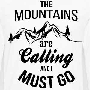 The Mountains Are Calling And I Must Go T-Shirts - Men's Premium Long Sleeve T-Shirt