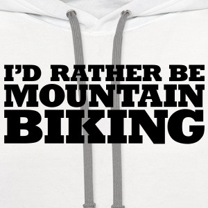 mb03  rather be mountain biking T-SHIRT - Contrast Hoodie
