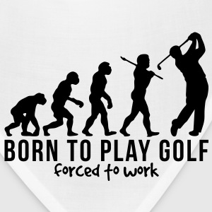 golf evolution born to play golf forced  T-SHIRT - Bandana