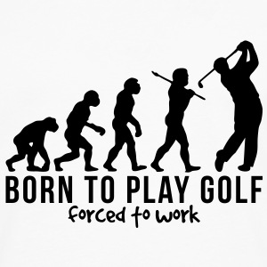 golf evolution born to play golf forced  T-SHIRT - Men's Premium Long Sleeve T-Shirt