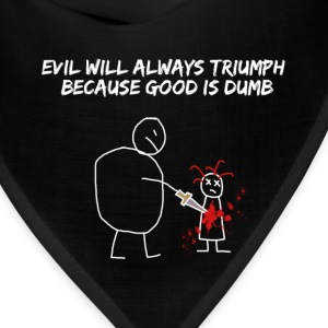 Evil Will Always Triumph - Bandana