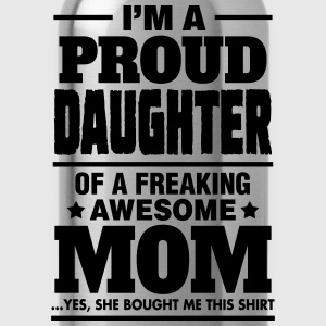 Proud Daughter Of A Freaking Awesome Mom Women's T-Shirts - Water Bottle