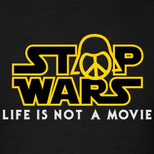 Star Wars Stop Wars life is not a movie  Hoodies - Men's T-Shirt