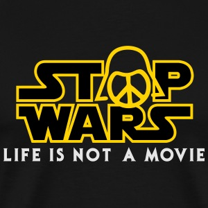 Star Wars Stop Wars life is not a movie  Hoodies - Men's Premium T-Shirt