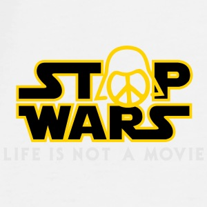 Star Wars Stop Wars life is not a movie  Mugs & Drinkware - Men's Premium T-Shirt