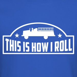 How I Roll Firefigher Long Sleeve Shirts - Crewneck Sweatshirt