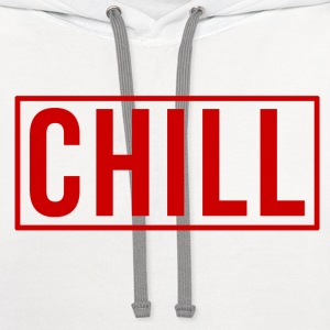 Chill Women's T-Shirts - Contrast Hoodie