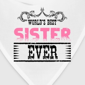 World's Best Sister Ever T-Shirts - Bandana