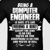 Being A Computer Engineer... T-Shirts - Men's T-Shirt