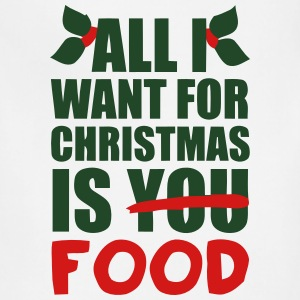 ALL I WANT FOR XMAS IS FOOD! Long Sleeve Shirts - Adjustable Apron