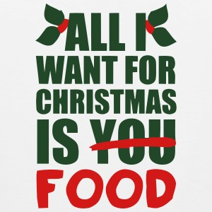 ALL I WANT FOR XMAS IS FOOD! Kids' Shirts - Men's Premium Tank