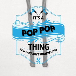 it s a pop pop thing you wouldnt understand T-Shirts - Contrast Hoodie