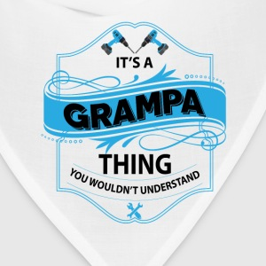 its a grampa thing you wouldnt understand T-Shirts - Bandana