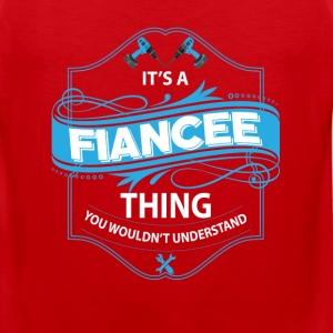 its a fiancee thing you wouldnt understand T-Shirts - Men's Premium Tank