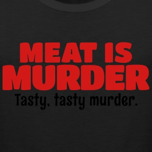 Meat Is Murder Tasty Tasty Murder Women's T-Shirts - Men's Premium Tank