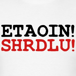 ETAOIN! SHRDLU! Hoodies - Men's T-Shirt