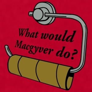 what would macgyver do Mugs & Drinkware - Men's T-Shirt by American Apparel