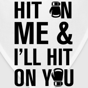 Hit On Me And T-Shirts - Bandana