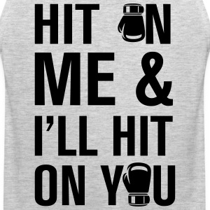 Hit On Me And T-Shirts - Men's Premium Tank
