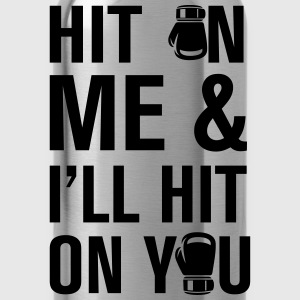 Hit On Me And T-Shirts - Water Bottle