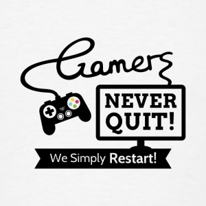 Gamers Never Quit Quote Mugs & Drinkware - Men's T-Shirt