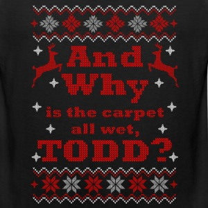 Christmas, And Why is the carpet all wet, TODD - Men's Premium Tank