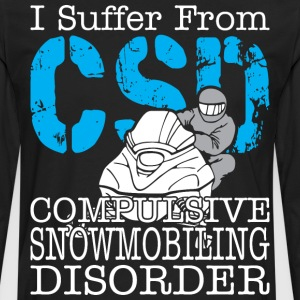 I Suffer From Compulsive Snowmobiling Disorder - Men's Premium Long Sleeve T-Shirt