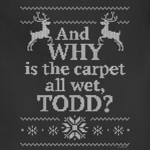 Christmas And Why is the carpet all wet, TODD? - Adjustable Apron