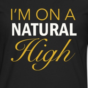 I'm on a Natural High - Men's Premium Long Sleeve T-Shirt
