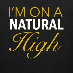 I'm on a Natural High - Men's Premium Tank