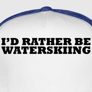 id rather be waterskiing t-shirt - Trucker Cap