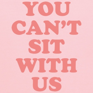 You Can't Sit With Us - Kids' Hoodie