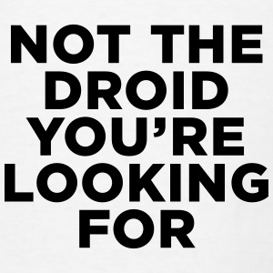 Not the Droid - Star Wars Other - Men's T-Shirt