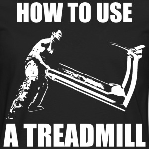 How To Use A Treadmill T-Shirts - Men's Premium Long Sleeve T-Shirt