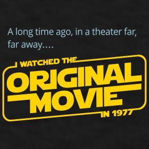 I watched the Original in 1977 - Men's T-Shirt