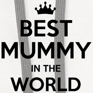 best mummy in the world t-shirt - Contrast Hoodie