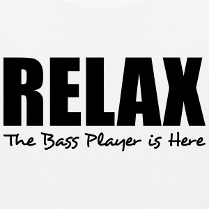 relax the bass player is here t-shirt - Men's Premium Tank
