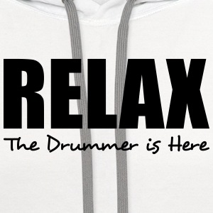 relax the drummer is here t-shirt - Contrast Hoodie