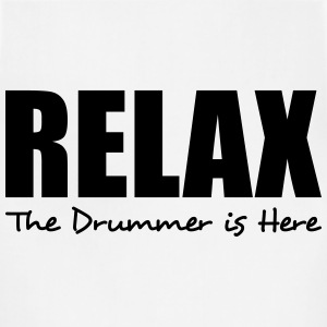 relax the drummer is here t-shirt - Adjustable Apron