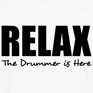 relax the drummer is here t-shirt - Men's Premium Long Sleeve T-Shirt