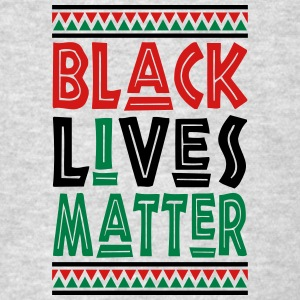 Black Lives Matter, I Matter Sweatshirts - Men's T-Shirt