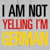 I AM NOT YELLING - I'M GERMAN Hoodies - Women's Hoodie