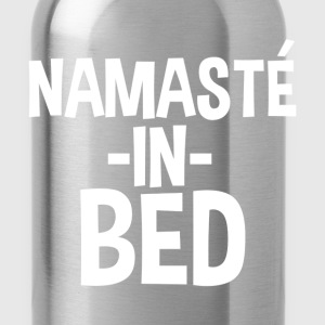 Namaste in Bed Funny - Water Bottle