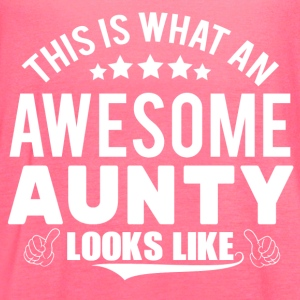 THIS IS WHAT AN AWESOME AUNTY LOOKS LIKE Women's T-Shirts - Women's Flowy Tank Top by Bella