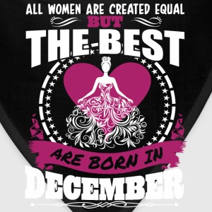 All Women Created Equal But Best Born In December - Bandana