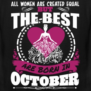 All Women Created Equal But Best Born In October - Men's Premium Tank