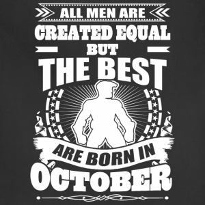 All Men Created Equal But The Best Born In October - Adjustable Apron
