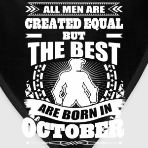 All Men Created Equal But The Best Born In October - Bandana