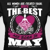 All Women Created Equal But Best Born In May - Women's T-Shirt